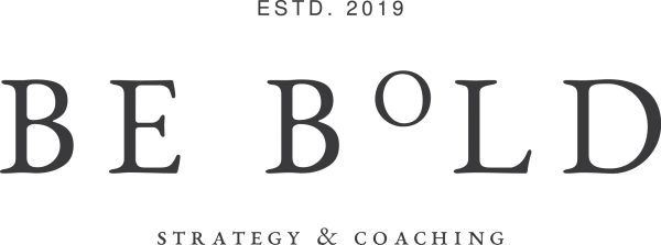Be Bold - Strategy & Coaching